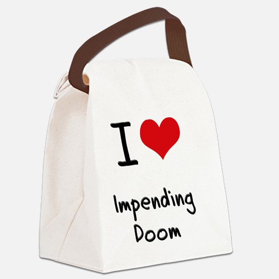I Love Impending Doom Canvas Lunch Bag