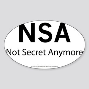 NSA   Not Secret Anymore Sticker (Oval)