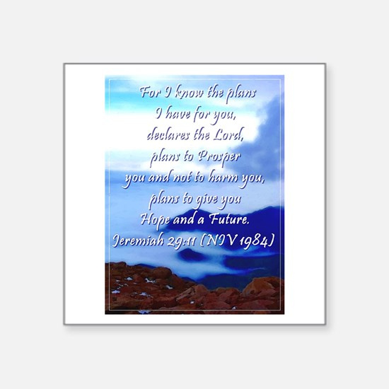 "Jeremiah 29:11 Square Sticker 3"" x 3"""