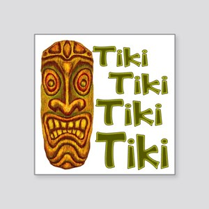 "Tiki Tiki Tiki Square Sticker 3"" x 3"""