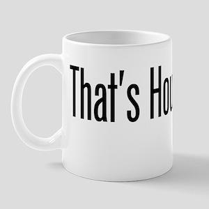 thatshowwerollblack Mug