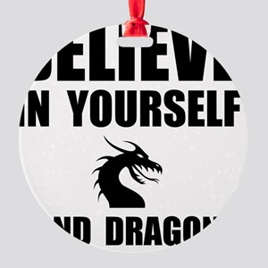 Believe Yourself Dragons Round Ornament