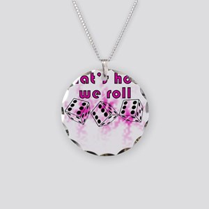 how we roll Necklace Circle Charm