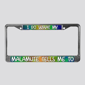 Do what Malamute License Plate Frame