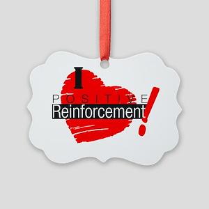 I love Positive Reinforcement Picture Ornament