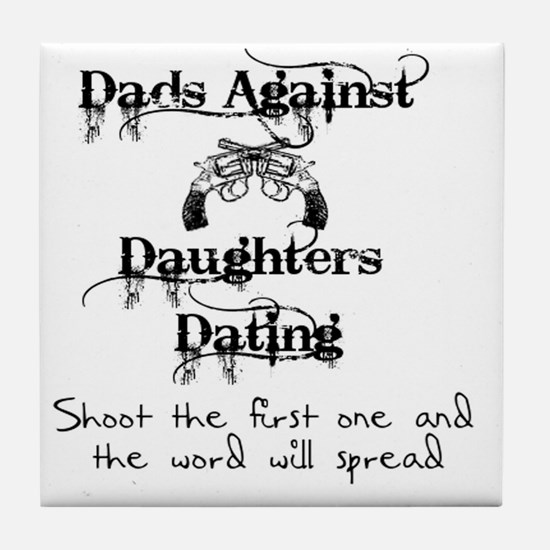 Dads Against Daughters Dating Tile Coaster