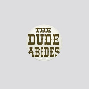 The Dude Abides Mini Button
