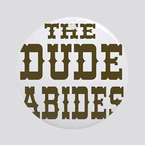 The Dude Abides Round Ornament