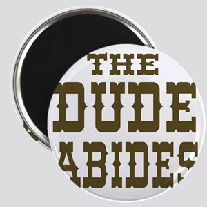 The Dude Abides Magnet