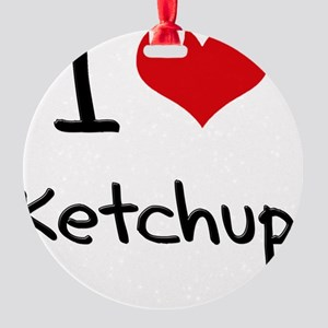 I Love Ketchup Round Ornament
