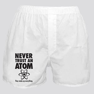 Never trust an ATOM They make up ever Boxer Shorts