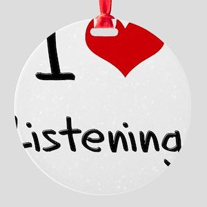I Love Listening Round Ornament