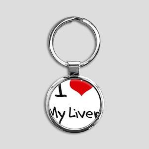 I Love My Liver Round Keychain