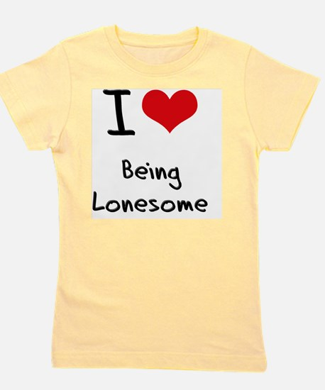 I Love Being Lonesome Girl's Tee