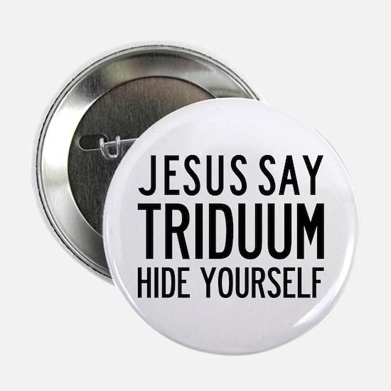 Jesus Say Triduum Individual Pin