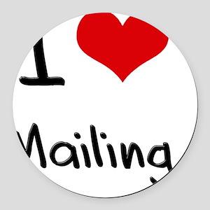 I Love Mailing Round Car Magnet