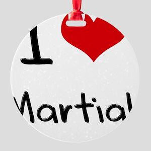 I Love Martial Round Ornament