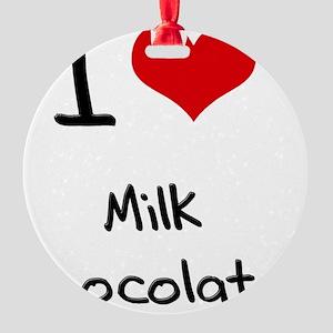 I Love Milk Chocolate Round Ornament