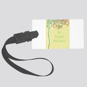 Be Mindful And Grow Large Luggage Tag