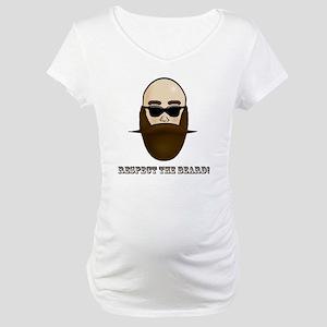 Respect the Beard! Maternity T-Shirt