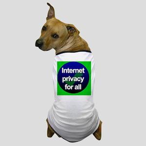 internet privacy 1 Dog T-Shirt
