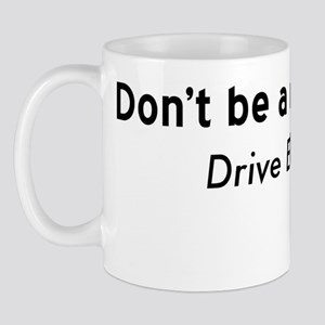 Dont be a gashole... Drive Electric t-s Mug