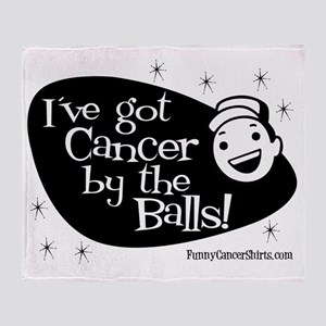Ive Got Cancer By The Balls! Throw Blanket