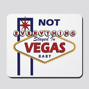 NOT Everything Stayed In Vegas Mousepad