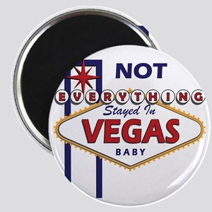 NOT Everything Stayed In Vegas Magnet