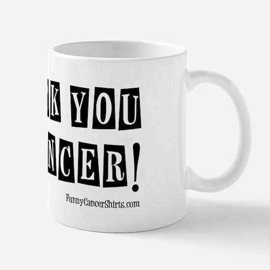 Fuck You Cancer! Mug