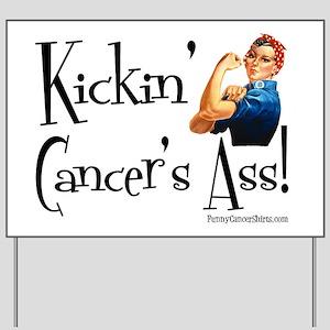 Kickin Cancers Ass! Yard Sign