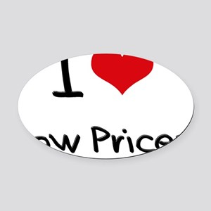 I Love Low Prices Oval Car Magnet