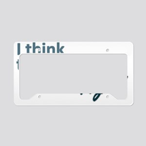 I think therefore I am... rig License Plate Holder