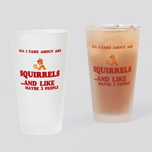 All I care about are Squirrels Drinking Glass