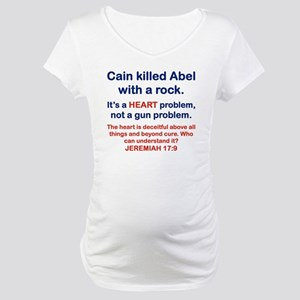 CAIN KILLED ABEL WITH A ROCK Maternity T-Shirt
