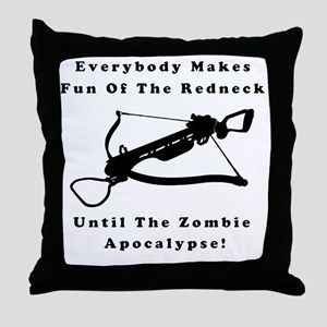 Everybody Makes Fun Of The Redneck Un Throw Pillow