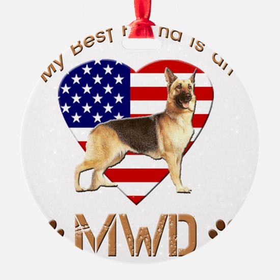 My Best Friend is an MWD Ornament
