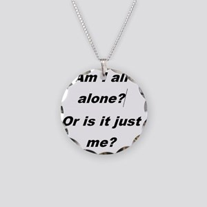 Am I all alone?  Or is it ju Necklace Circle Charm