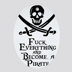 Become a pirate Oval Ornament