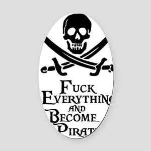 Become a pirate Oval Car Magnet
