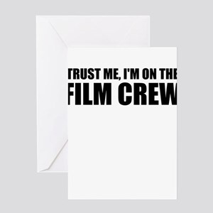 Trust Me, I'm On The Film Crew Greeting Cards