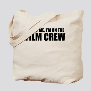 Trust Me, I'm On The Film Crew Tote Bag