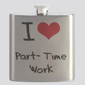I Love Part-Time Work Flask