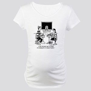 Make Up Words to Expand Vocabula Maternity T-Shirt