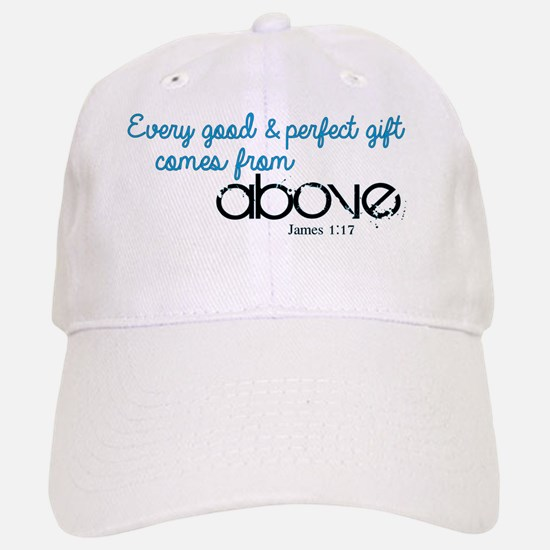Every Good  Perfect Gift comes From Above Baseball Baseball Cap