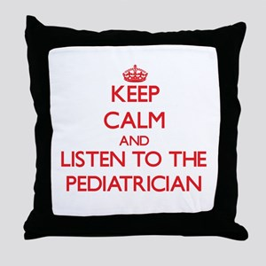 Keep Calm and Listen to the Pediatrician Throw Pil
