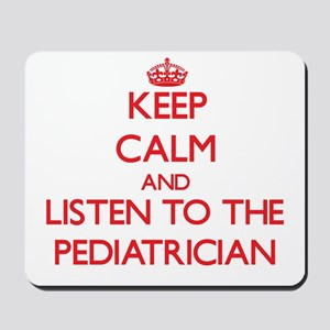 Keep Calm and Listen to the Pediatrician Mousepad