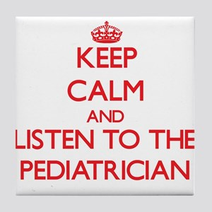 Keep Calm and Listen to the Pediatrician Tile Coas