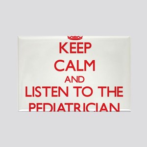 Keep Calm and Listen to the Pediatrician Magnets