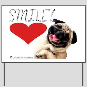 smile pug Yard Sign